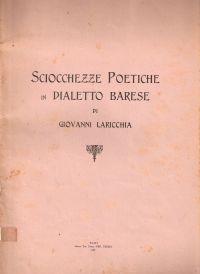 Sciocchezze poetiche in dialetto barese, Giovanni Laricchia